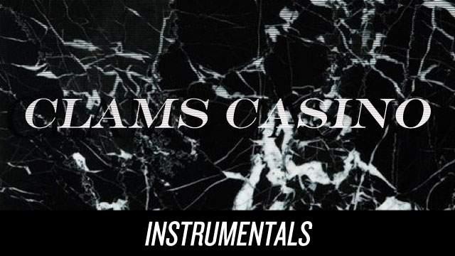 Clams Casino Download Instrumentals